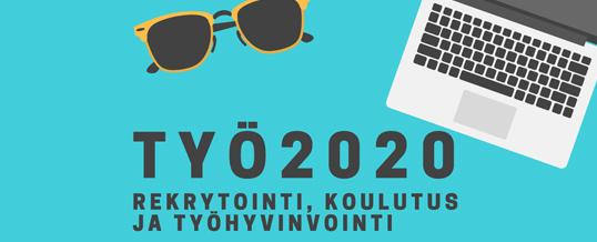 TYÖ 2020 rekrytointi, koulutus ja työhyvinvointi TO 20.02.2020 klo 14-18